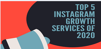, Top 5 Instagram Growth Services of 2020