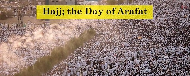 Hajj the Day of Arafat
