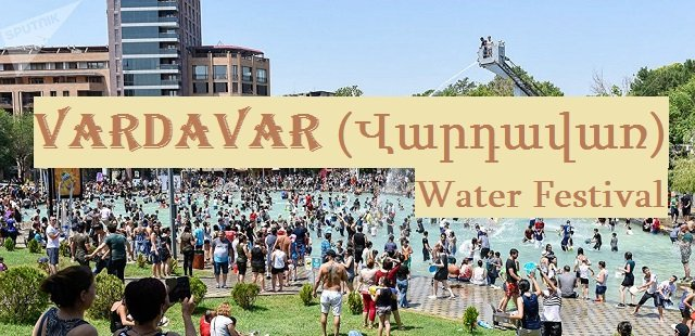 Vardavar 2020 What is the Vartavar water festival How is it celebrated in Armenia