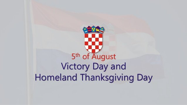 Victory and Homeland Thanksgiving Day and the Day of Croatian Defenders