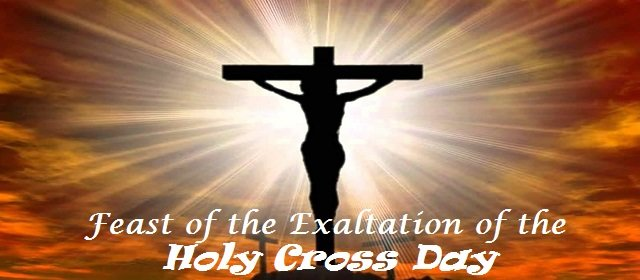 Feast of the Exaltation of the Holy Cross Day