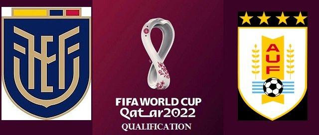 Ecuador vs Uruguay 2022 FIFA World Cup Qualifiers