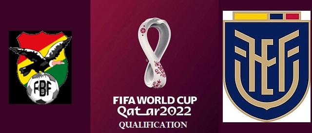 Bolivia vs Ecuador 2022 FIFA World Cup Qualifiers